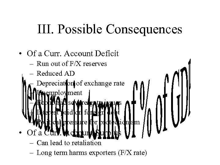 III. Possible Consequences • Of a Curr. Account Deficit – – – – Run
