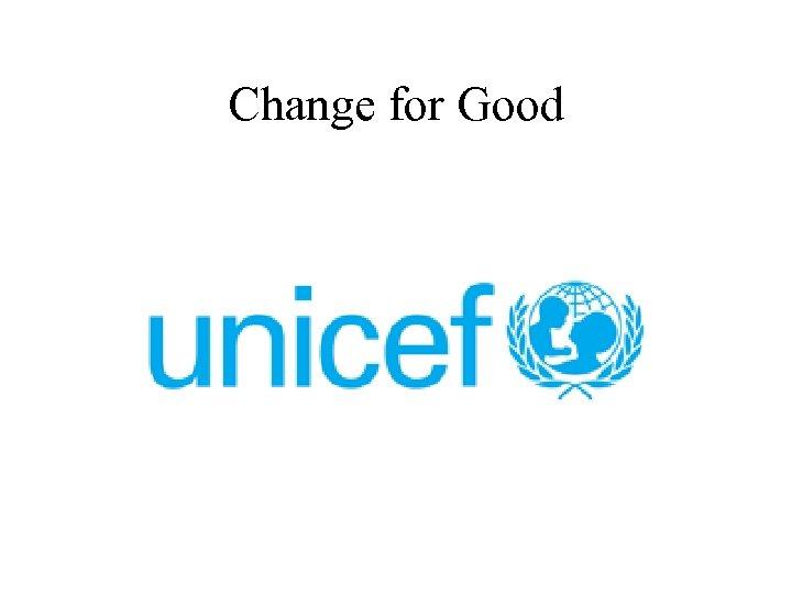 Change for Good