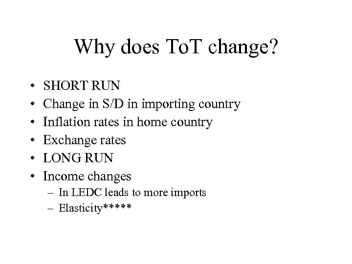Why does To. T change? • • • SHORT RUN Change in S/D in