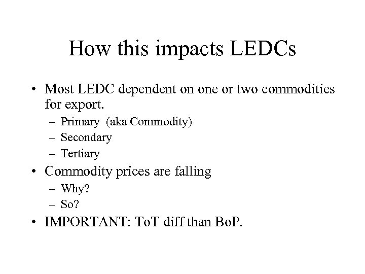 How this impacts LEDCs • Most LEDC dependent on one or two commodities for