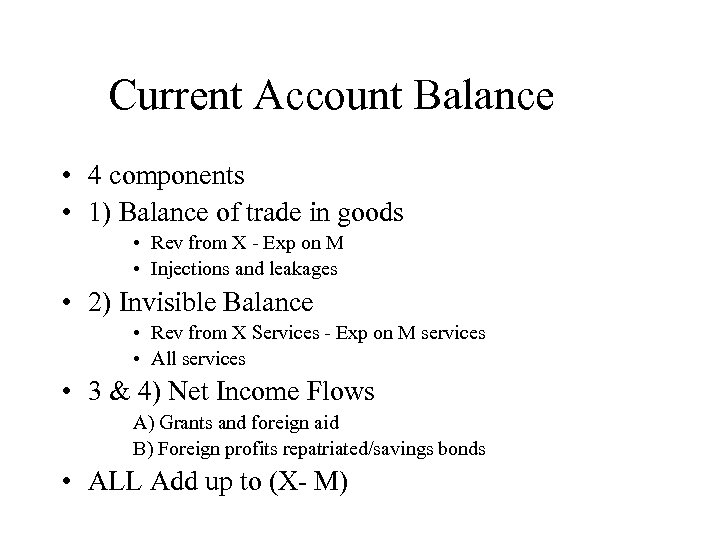 Current Account Balance • 4 components • 1) Balance of trade in goods •