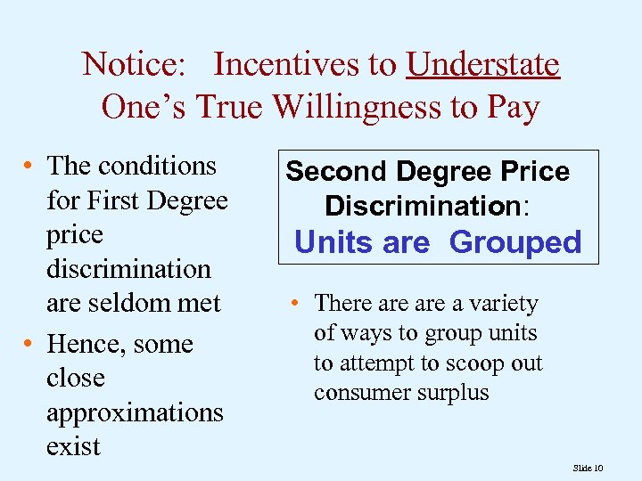 Notice: Incentives to Understate One's True Willingness to Pay • The conditions for First
