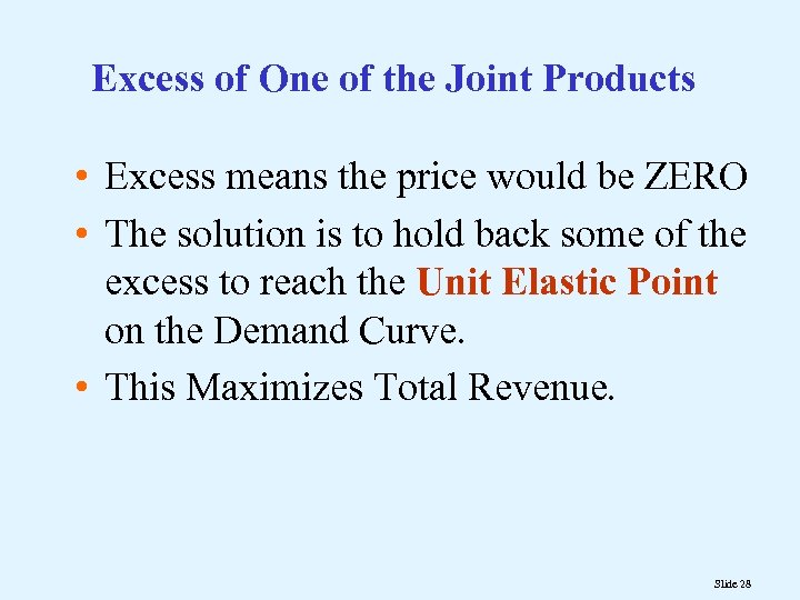 Excess of One of the Joint Products • Excess means the price would be