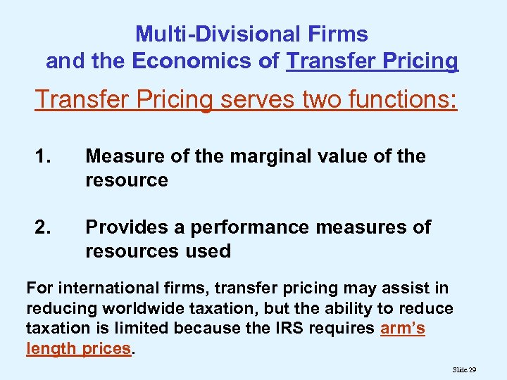 Multi-Divisional Firms and the Economics of Transfer Pricing serves two functions: 1. Measure of