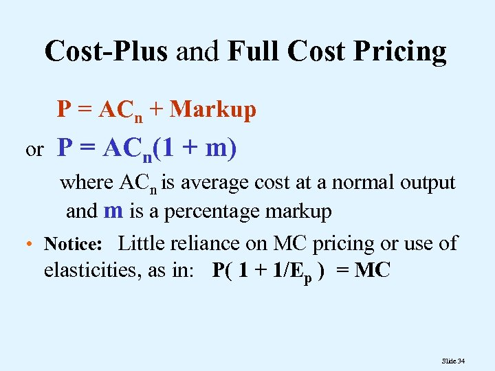 Cost-Plus and Full Cost Pricing P = ACn + Markup or P = ACn(1
