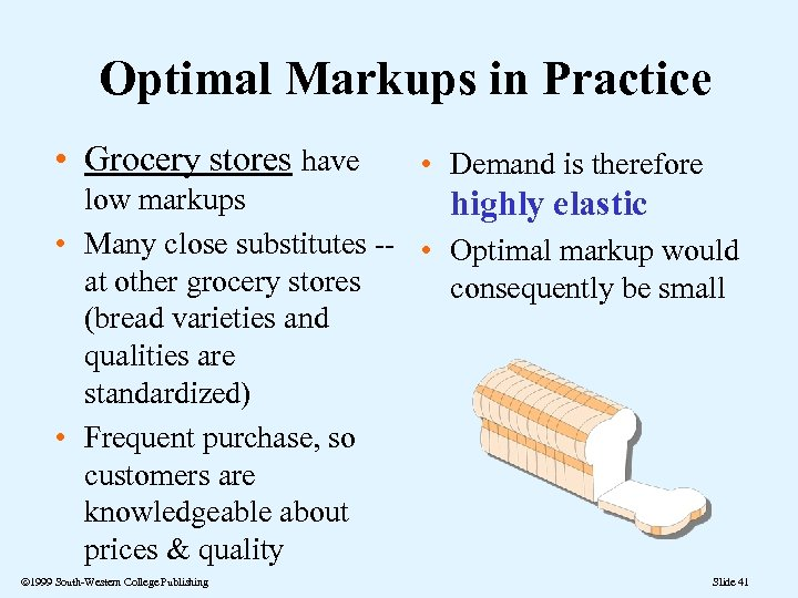 Optimal Markups in Practice • Grocery stores have • Demand is therefore low markups