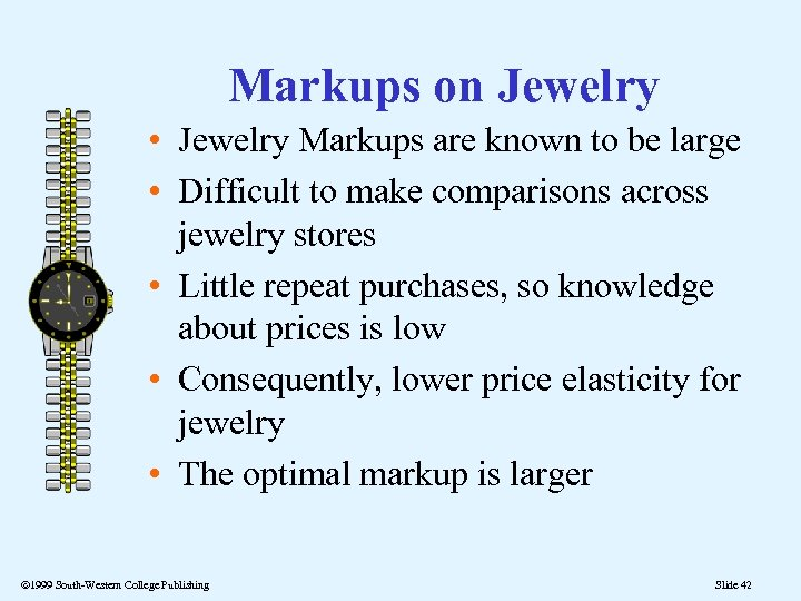 Markups on Jewelry • Jewelry Markups are known to be large • Difficult to