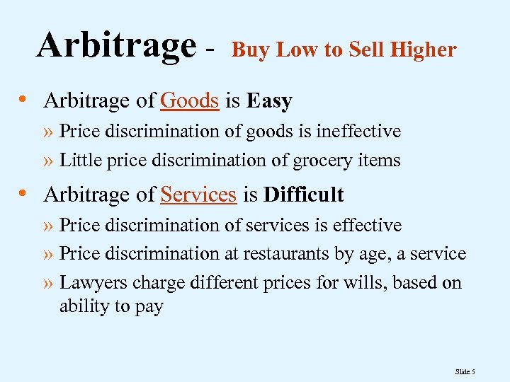 Arbitrage - Buy Low to Sell Higher • Arbitrage of Goods is Easy »