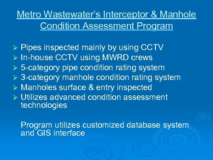 Metro Wastewater's Interceptor & Manhole Condition Assessment Program Ø Ø Ø Pipes inspected mainly