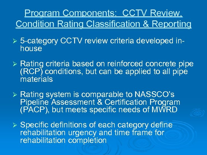 Program Components: CCTV Review, Condition Rating Classification & Reporting Ø 5 -category CCTV review