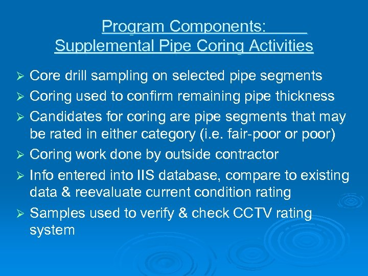 Program Components: Supplemental Pipe Coring Activities Core drill sampling on selected pipe segments Ø