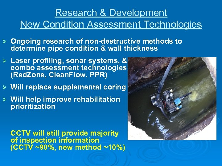 Research & Development New Condition Assessment Technologies Ø Ongoing research of non-destructive methods to