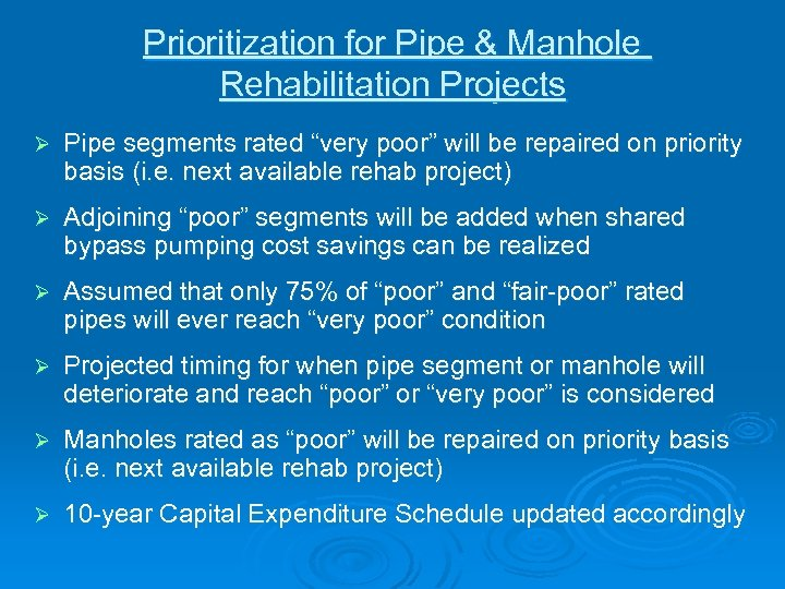 "Prioritization for Pipe & Manhole Rehabilitation Projects Ø Pipe segments rated ""very poor"" will"