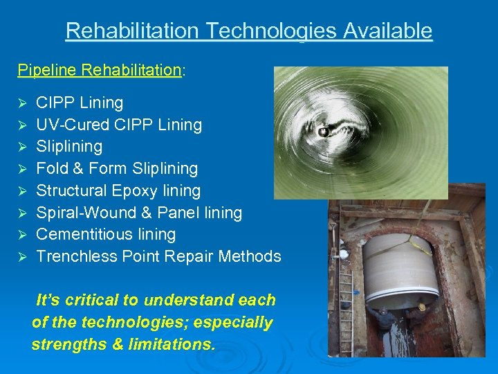 Rehabilitation Technologies Available Pipeline Rehabilitation: Ø Ø Ø Ø CIPP Lining UV-Cured CIPP Lining
