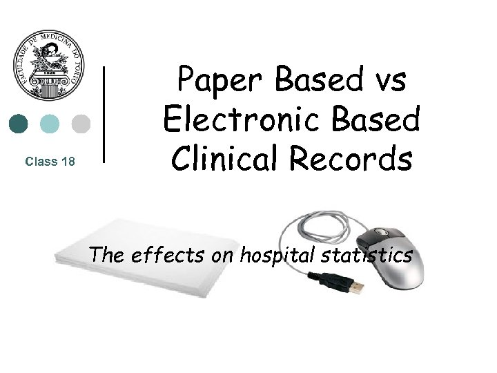 Class 18 Paper Based vs Electronic Based Clinical Records The effects on hospital statistics