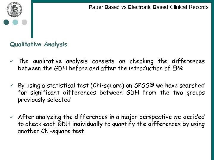 Paper Based vs Electronic Based Clinical Records Qualitative Analysis ü The qualitative analysis consists