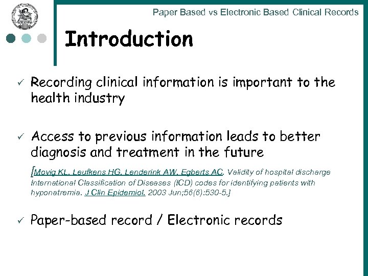 Paper Based vs Electronic Based Clinical Records Introduction ü ü Recording clinical information is