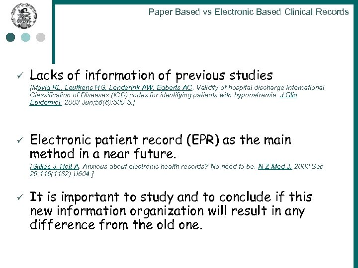 Paper Based vs Electronic Based Clinical Records ü Lacks of information of previous studies