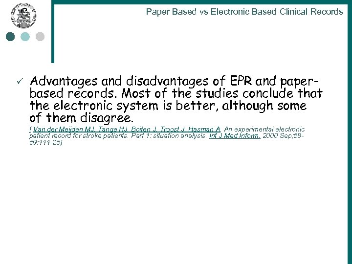 Paper Based vs Electronic Based Clinical Records ü Advantages and disadvantages of EPR and