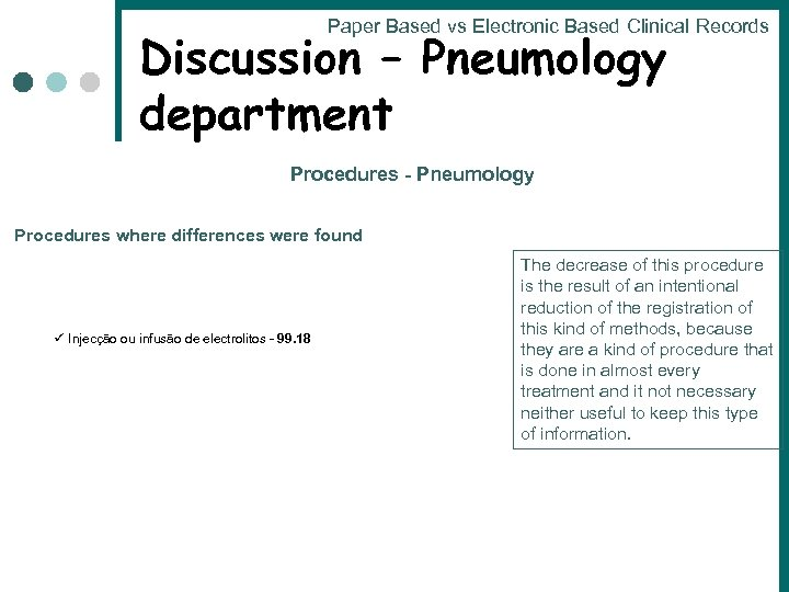 Paper Based vs Electronic Based Clinical Records Discussion – Pneumology department Procedures - Pneumology