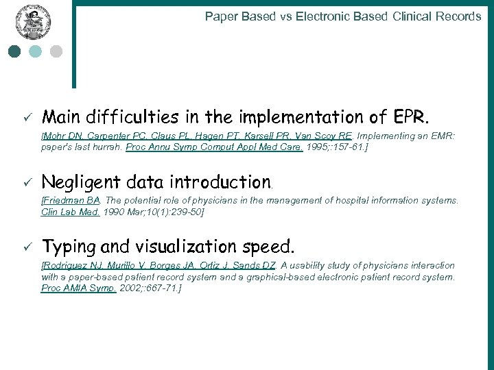 Paper Based vs Electronic Based Clinical Records ü Main difficulties in the implementation of