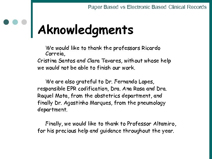 Paper Based vs Electronic Based Clinical Records Aknowledgments We would like to thank the