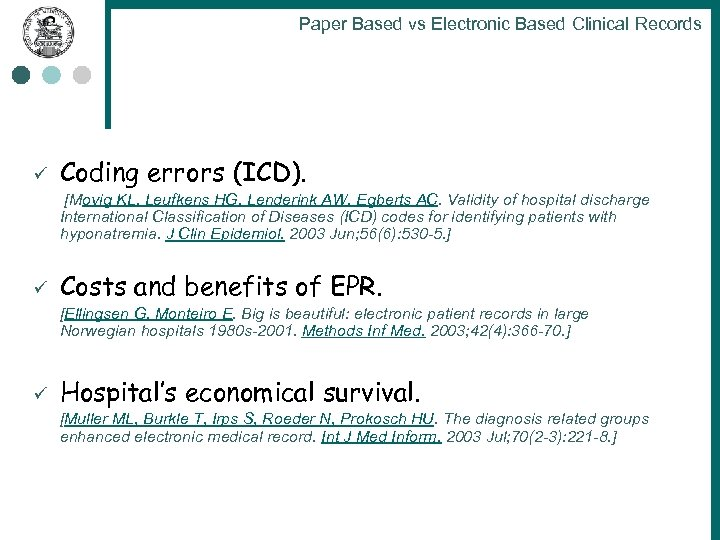 Paper Based vs Electronic Based Clinical Records ü Coding errors (ICD). [Movig KL, Leufkens