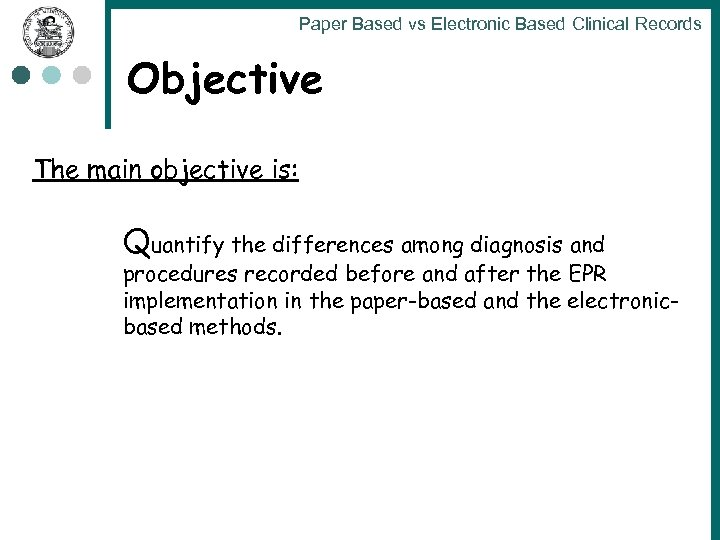 Paper Based vs Electronic Based Clinical Records Objective The main objective is: Quantify the