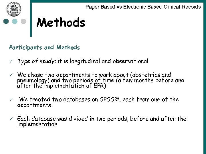 Paper Based vs Electronic Based Clinical Records Methods Participants and Methods ü ü Type
