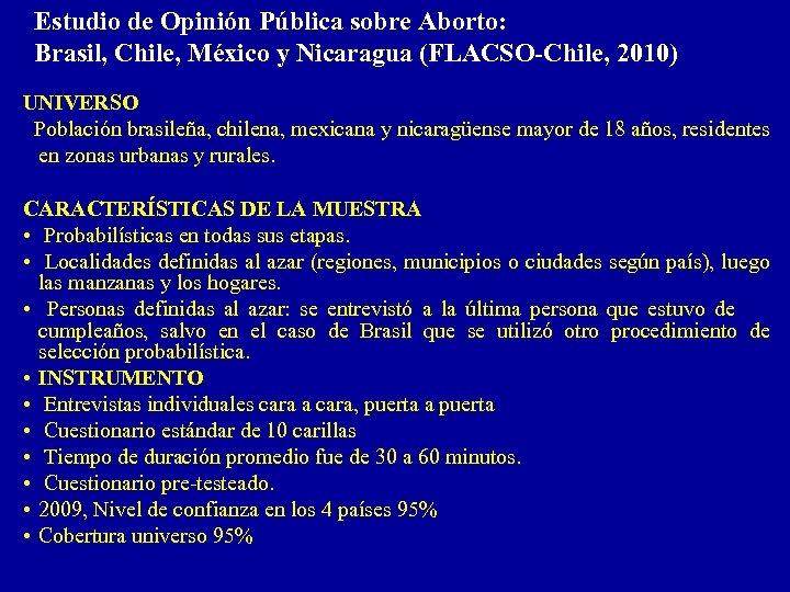 Estudio de Opinión Pública sobre Aborto: Brasil, Chile, México y Nicaragua (FLACSO-Chile, 2010) UNIVERSO