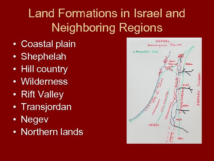 Land Formations in Israel and Neighboring Regions • • Coastal plain Shephelah Hill country