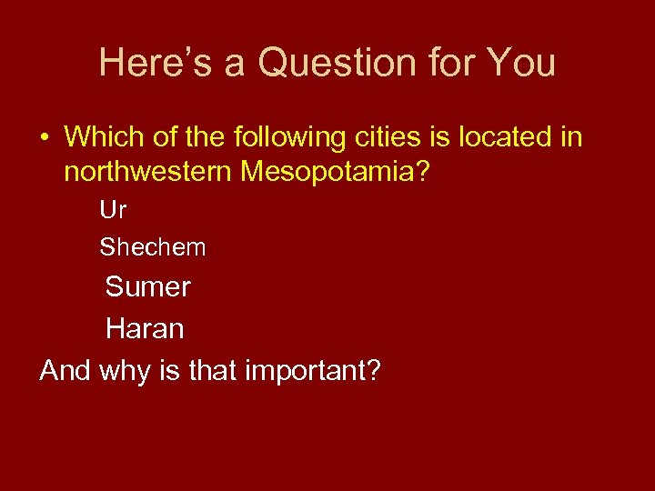 Here's a Question for You • Which of the following cities is located in