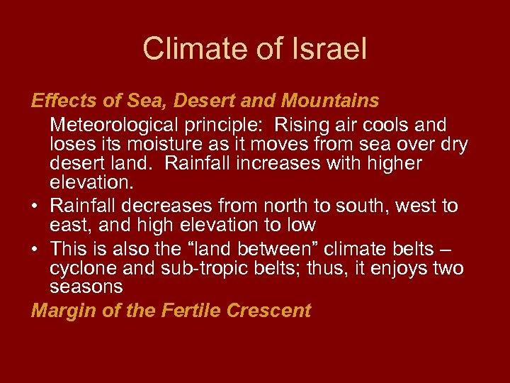 Climate of Israel Effects of Sea, Desert and Mountains Meteorological principle: Rising air cools