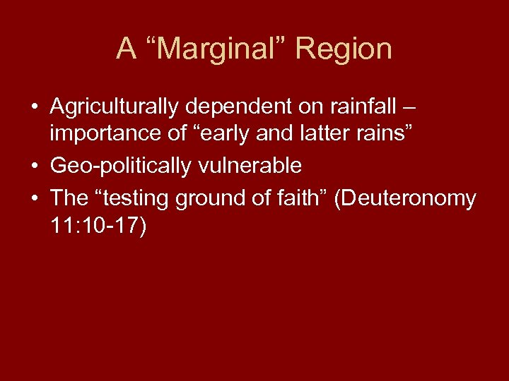 """A """"Marginal"""" Region • Agriculturally dependent on rainfall – importance of """"early and latter"""