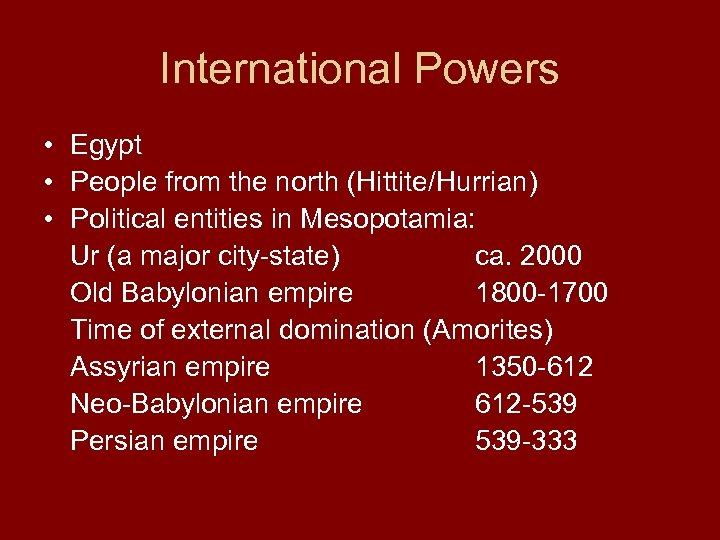 International Powers • Egypt • People from the north (Hittite/Hurrian) • Political entities in