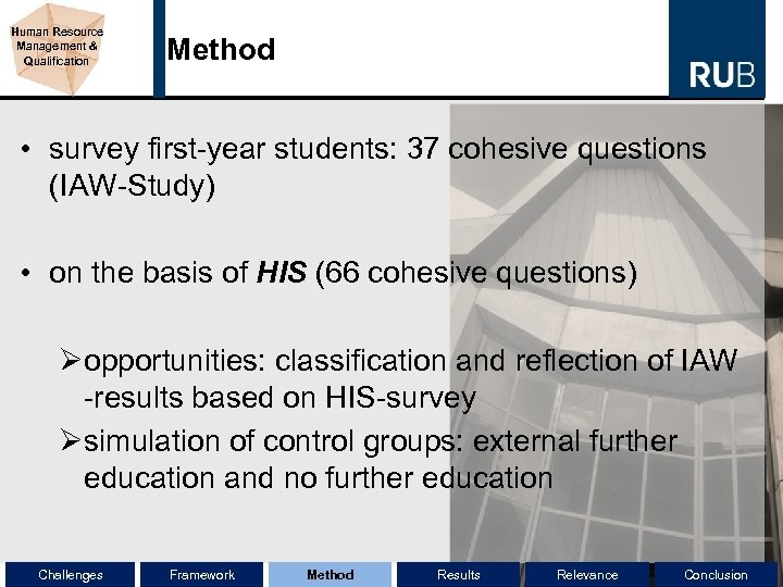 Human Resource Management & Qualification Method • survey first-year students: 37 cohesive questions (IAW-Study)