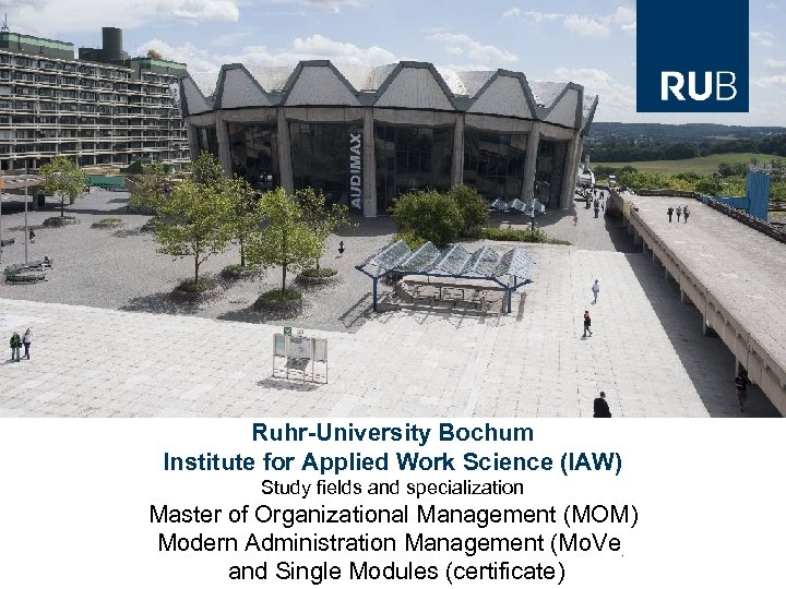 Ruhr-University Bochum Institute for Applied Work Science (IAW) Study fields and specialization Master of