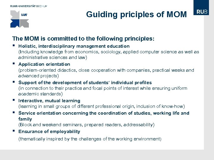 Guiding priciples of MOM The MOM is committed to the following principles: § §