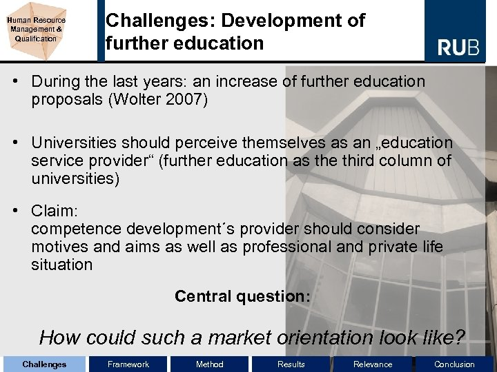Human Resource Management & Qualification Challenges: Development of further education • During the last