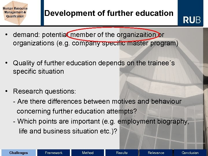 Human Resource Management & Qualification Development of further education • demand: potential member of