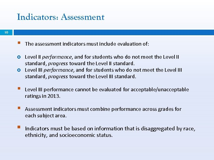 Indicators: Assessment 10 § The assessment indicators must include evaluation of: Level II performance,