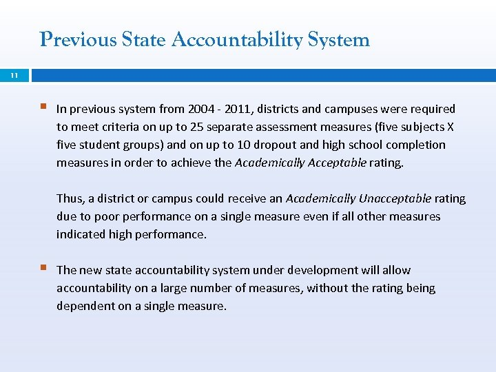 Previous State Accountability System 11 § In previous system from 2004 - 2011, districts