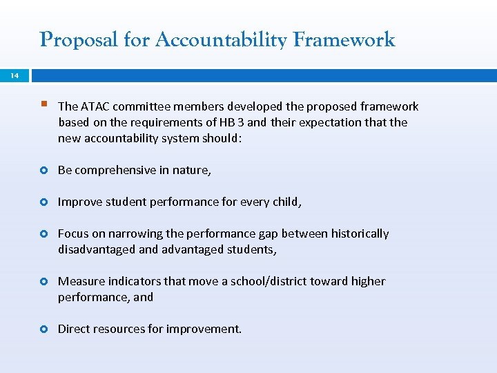 Proposal for Accountability Framework 14 § The ATAC committee members developed the proposed framework