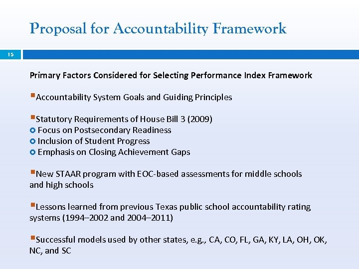 Proposal for Accountability Framework 15 Primary Factors Considered for Selecting Performance Index Framework §Accountability