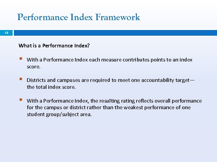 Performance Index Framework 18 What is a Performance Index? § With a Performance Index