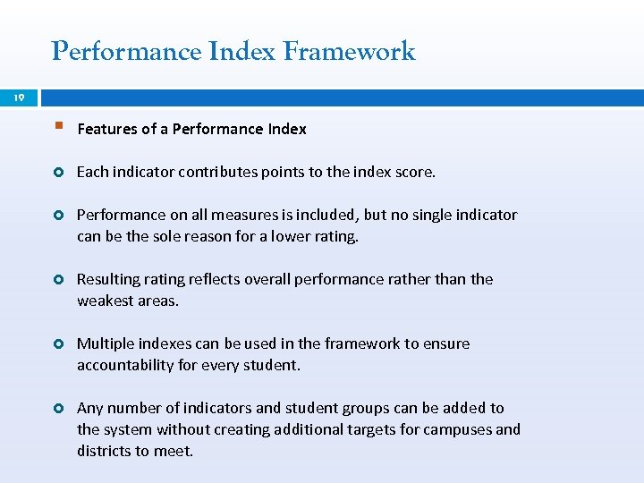 Performance Index Framework 19 § Features of a Performance Index Each indicator contributes points