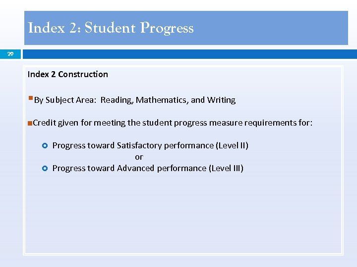 Index 2: Student Progress 29 Index 2 Construction §By Subject Area: Reading, Mathematics, and