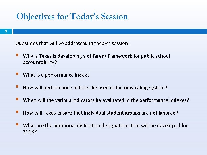 Objectives for Today's Session 3 Questions that will be addressed in today's session: §