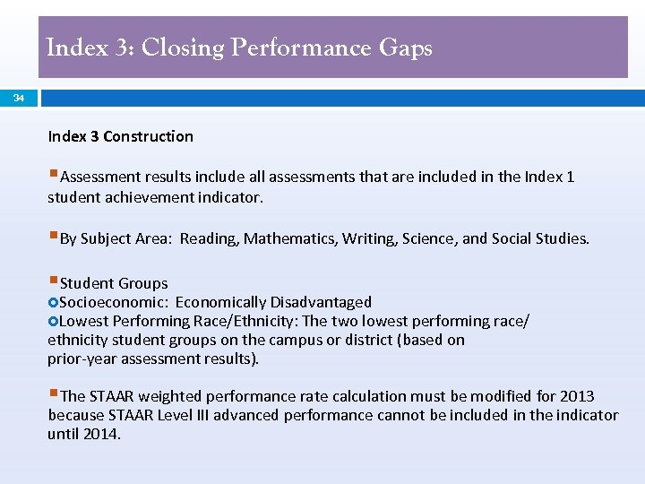 Index 3: Closing Performance Gaps 34 Index 3 Construction §Assessment results include all assessments
