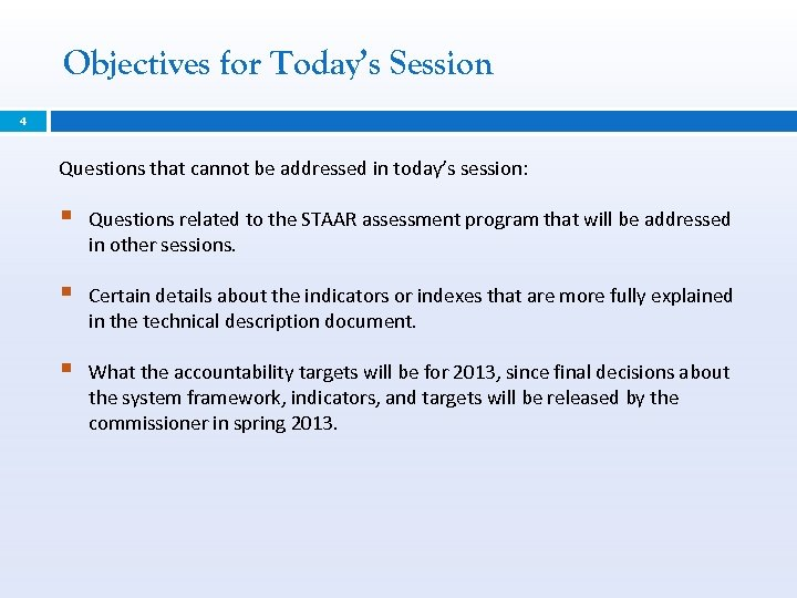 Objectives for Today's Session 4 Questions that cannot be addressed in today's session: §